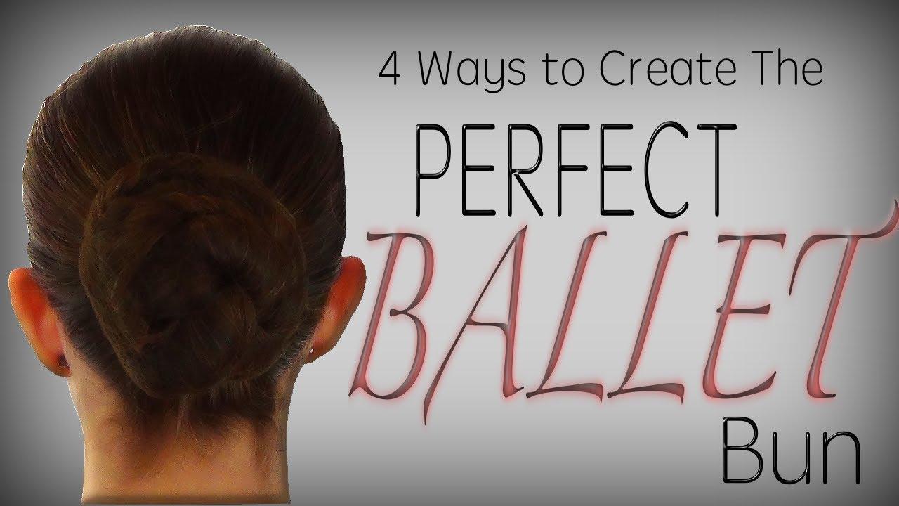 The Perfect BALLET Bun 4 Ways Detailed Tutorial YouTube