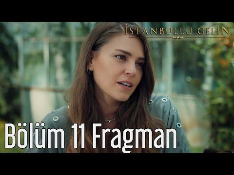 İstanbullu Gelin 11. Bölüm Fragman