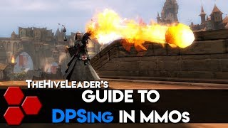 TheHiveLeader's Guide to DPSing In MMOs