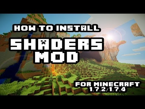 How to install Shaders Mod for Minecraft 1.7.2/1.7.4 with Optifine [Newest Version]