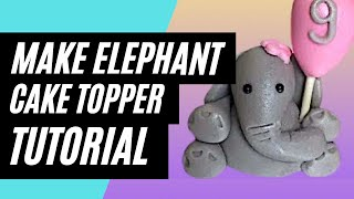 How To Make an Elephant Cake Topper Out Of Modelling Paste
