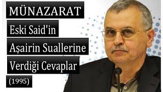 Prof. Dr. Ahmet Akgündüz - Münazarat - Eski Said'in Aşairin Suallerine Verdiği Cevaplar (1995)