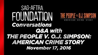 Conversations with THE PEOPLE V. O.J. SIMPSON: AMERICAN CRIME STORY