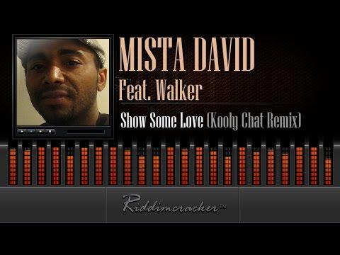 Mista David Feat. Walker - Show Some Love (Kooly Chat Remix) [Soca 2015]