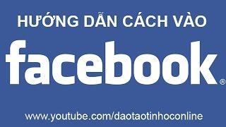 Video clip Cách vào Facebook mới nhất 2015 không bị chặn đảm bảo 100%