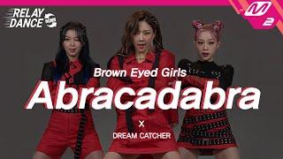 Download lagu [릴레이댄스 어게인] 드림캐쳐 (DREAMCATCHER) - Abracadabra (Original song by. Brown Eyed Girls) (4K)