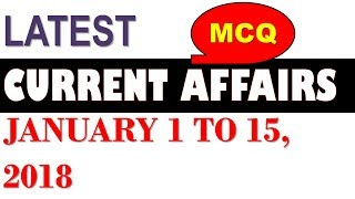 Latest GK January 2018  - Latest Current Affairs January 2018  Part 1 MCQ 1 - 15
