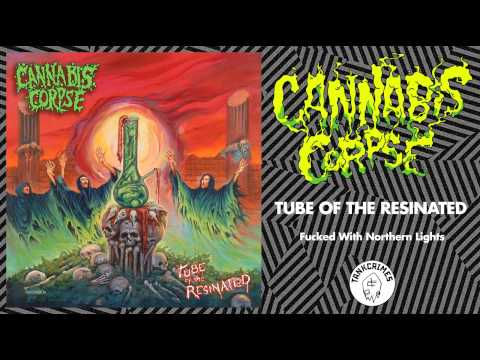 Cannabis Corpse - Fucked With Northern Lights