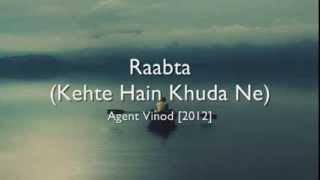 Agent Vinod - Raabta (Kehte Hain Khuda Ne) - Agent Vinod [hindi lyrics - english translation]
