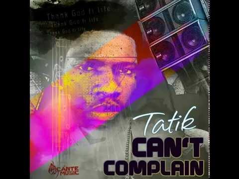 TATIK - CAN'T COMPLAIN