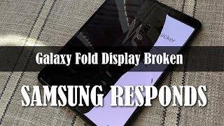 SAMSUNG RESPONDS to Broken Galaxy Fold Displays
