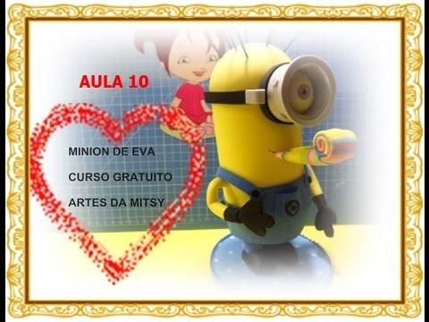 MINIONS DE EVA 3D CURSO GRATUITO AULA 10 + MOLDES