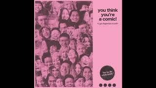 Gus Dapperton - You Think You're a Comic! [Full Album]