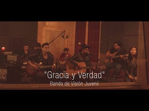 Banda de Visión Juvenil - Gracia y Verdad
