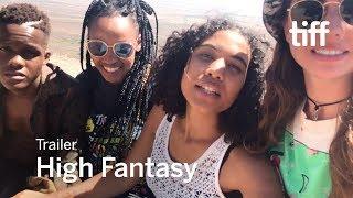 HIGH FANTASY Trailer | TIFF 2017