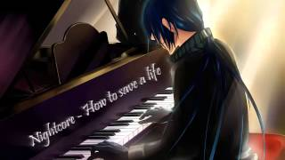 Nightcore - How to Save a Life