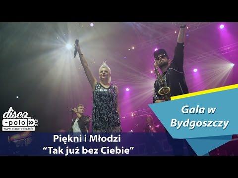 Piękni I Młodzi - Tak Już Bez Ciebie - Live - Gala W Bydgoszczy (Disco-Polo.info)