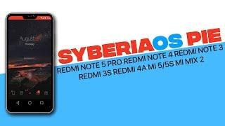 Syberia OS 9.0 Pie Rom : REDMI NOTE 5 PRO, REDMI NOTE 4, REDMI NOTE 3, REDMI 3S, REDMI 4A, MI 5/5S