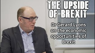 The Upside of Brexit | Dr Gerard Lyons