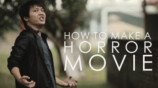 How To Make A Horror Movie