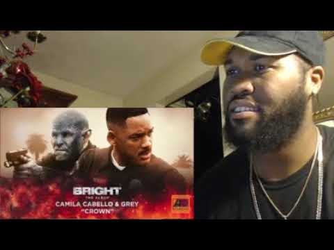 CAMILA CABELLO & GREY - CROWN (FROM BRIGHT: THE ALBUM REACTION)