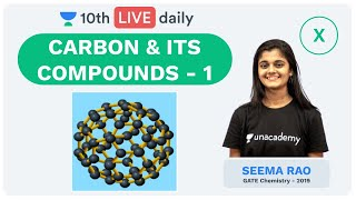 Carbon & its Compounds - Lecture 1 | Class 10 | Unacademy Foundation - Chemistry | Seema Rao