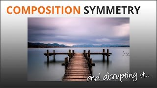 Photography Tips: Composition and Breaking Symmetry
