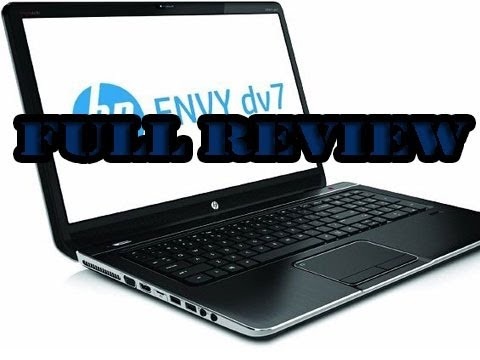Hp Envy Dv7 Full Review - What your missing out on
