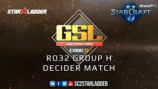 2019 GSL Season 3 Ro32 Group H Decider Match: Trap (P) vs Patience (P)