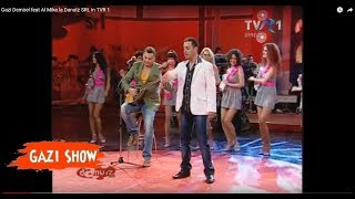 Gazi Demirel  feat Al Mike la Danutz SRL in TVR 1