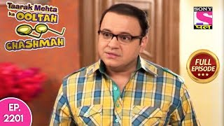 Taarak Mehta Ka Ooltah Chashmah - Full Episode 2201 - 24th July, 2019