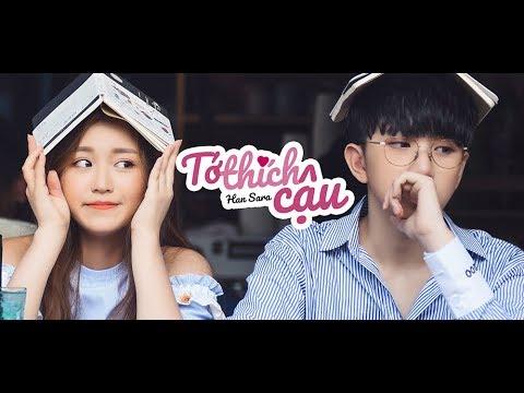 Watch Video TỚ THÍCH CẬU - HAN SARA  Official MV