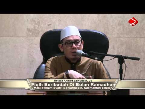 Fiqih Beribadah Bulan Ramadhan - Ustadz Ahmad Zainuddin, Lc