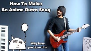 How To: Make an Anime Outro Song in 5 Minutes (Season 3) || Shady Cicada