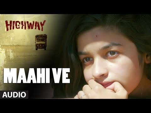 A.R Rahman Maahi Ve Full Song (Audio) Highway | Alia Bhatt Randeep...