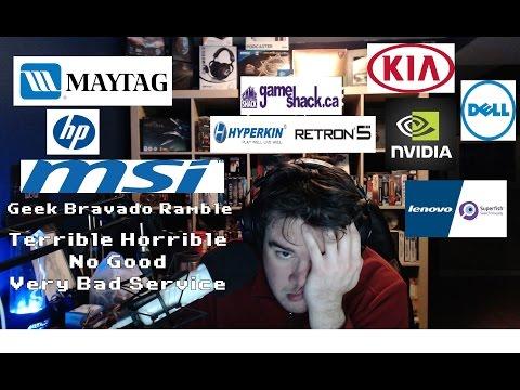 Geek Bravado Ramble: Terrible Horrible No Good Very Bad Service