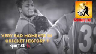 very sad moments in  cricket history !!