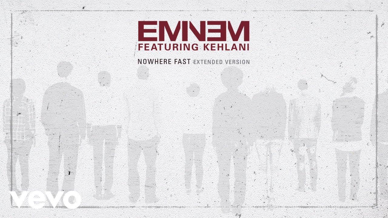 Eminem - Nowhere Fast (Extended/Audio) ft. Kehlani