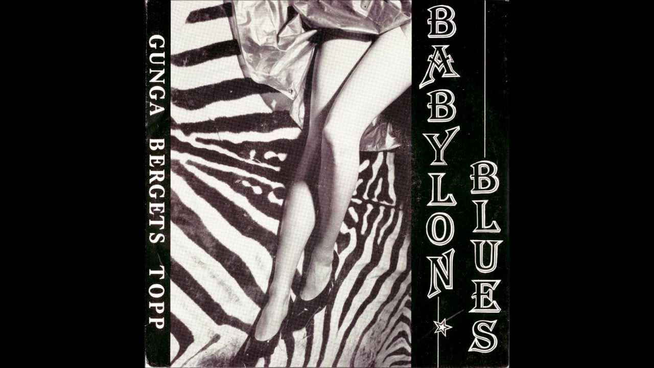 Babylon Blues - Gunga Bergets Topp