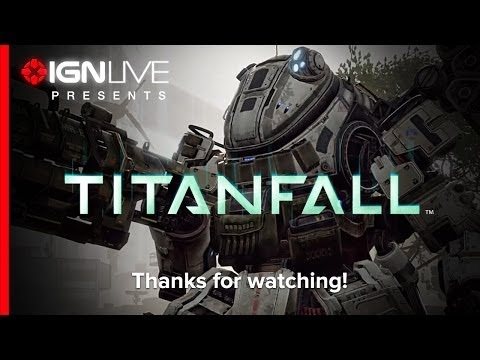 IGN Live Presents: Titanfall Beta