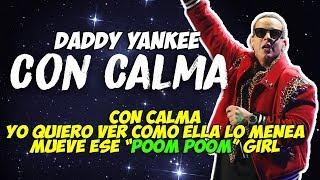 Daddy Yankee & Snow - Con Calma (Letra/Lyrics)