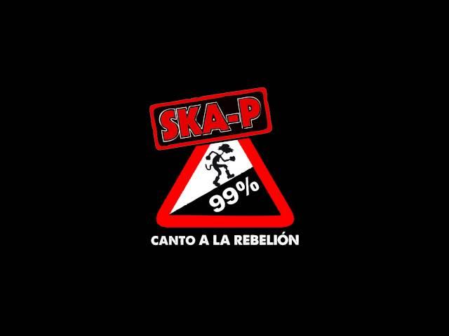 Ska- P Canto a la rebelión (Lyric)