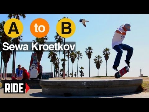 Sewa Kroetkov Skates West Los Angeles - A to B