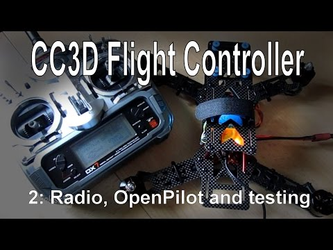 (2/8) CC3D Flight Controller - Radio setup, firmware install and testing