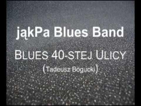 JąkPa Blues Band - Blues 40-stej Ulicy (Tadeusz Bogucki)