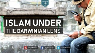 Islam under the Darwinian Lens – Subboor Ahmad