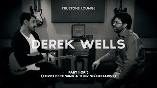Derek Wells | Truetone Lounge (Part 1 of 3) Becoming a touring guitarist.