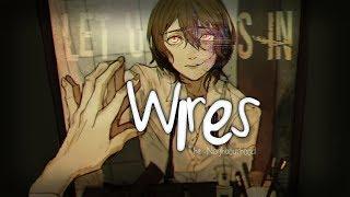 Nightcore ? Wires [lyrics]