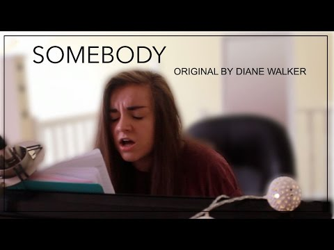 SOMEBODY (ORIGINAL SONG) BY DIANE WALKER
