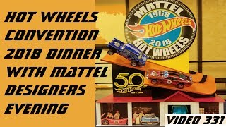 2018 Hot Wheels Convention – Dinner with the Designers - Video #331 – October 4th, 2018